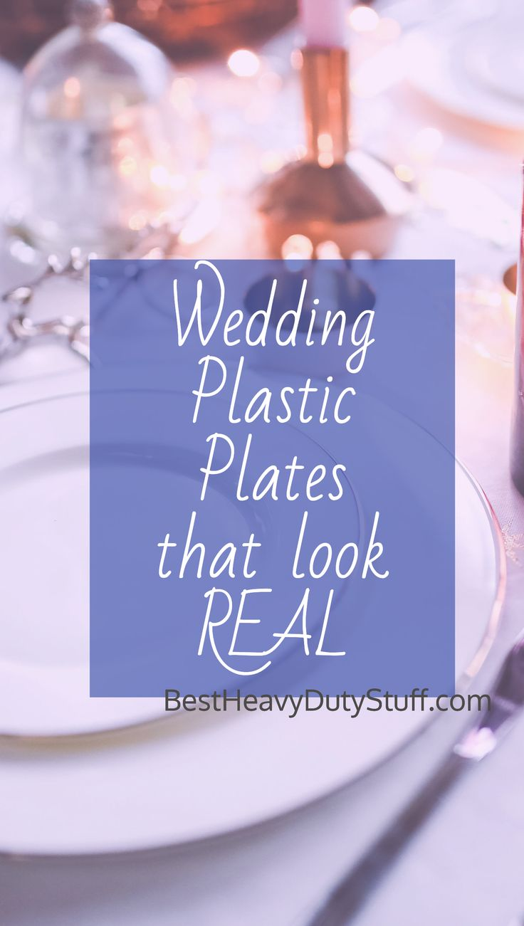 elegant plastic plates for weddings that look real for a beautiful table