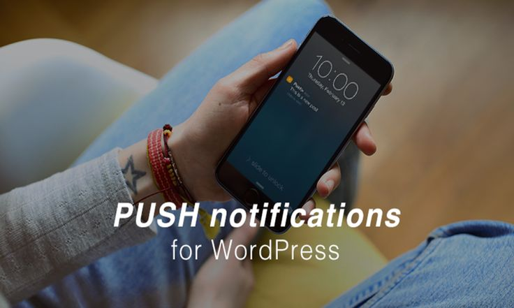 15  Best WordPress Push Notifications Plugins to Bring Your Readers Back