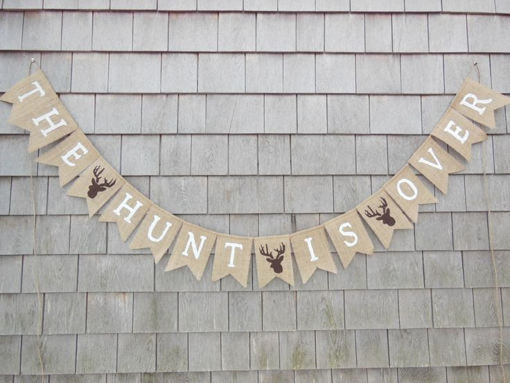 The Hunt Is Over Banner, The Hunt is Over Sign, Engaged Burlap Garland, Woodland Bridal Shower Decor, Stag Deer Camo Country Hunting Wedding.