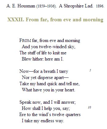 the poetry of a e housman By ae housman (a shropshire lad was  poems i to xxi | poems xxii to xlii | poems xliii to lxiii - i - 1887 from clee to heaven the beacon burns, the shires have.