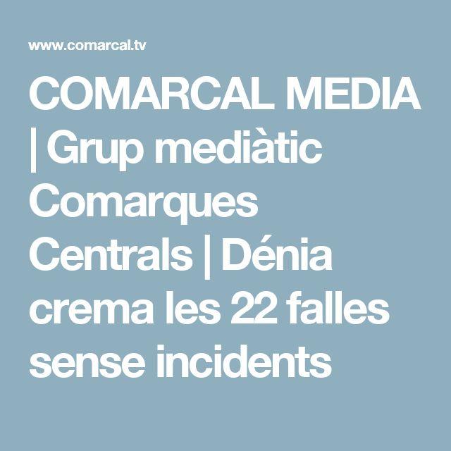 COMARCAL MEDIA | Grup mediàtic Comarques Centrals | Dénia crema les 22 falles sense incidents