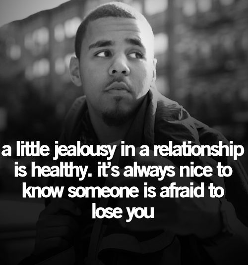 A LITTLE jealous is right but anymore than that is too much is a big fat no go!  Drake Quotes | Tumblr Quotes