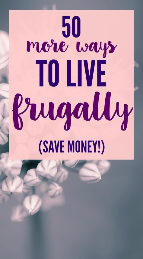 50 more ways to live frugally.