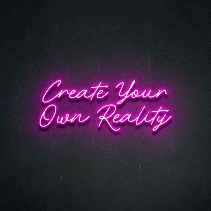 'Create Your Own Reality' 75cm Neon Sign - Neon Beach ...