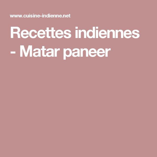 Recettes indiennes - Matar paneer