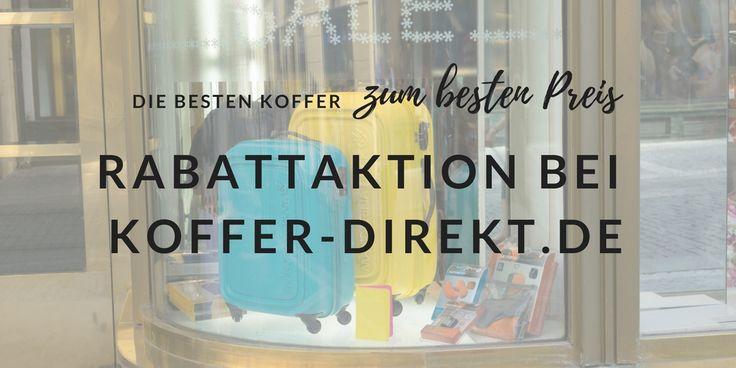 Rabattaktion bei koffer-direkt.de - die besten Koffer zum besten Preis. Sonderangebote für Koffer und Reisegepäck mit Rabatt. #verreisen #koffer #sonderangebot #rabattaktion #besterkoffer #onlinekauf