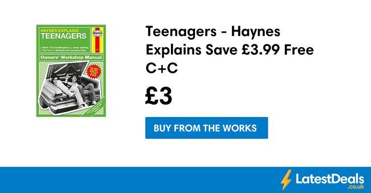 Teenagers - Haynes Explains Save £3.99 Free C+C at The Works