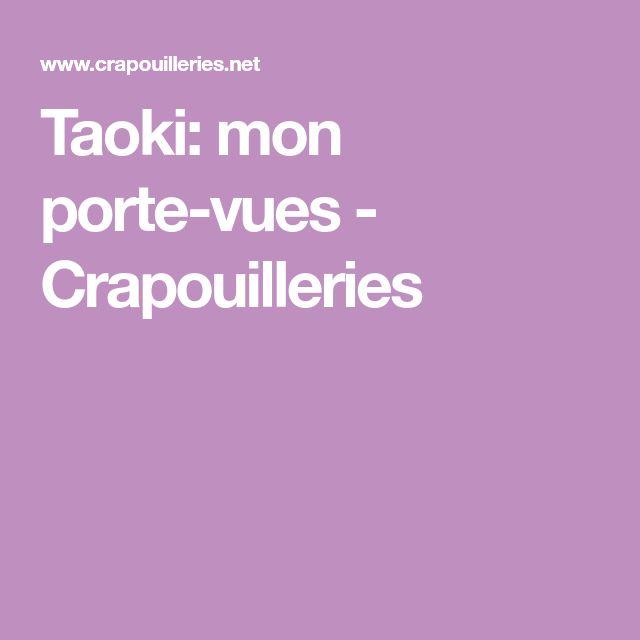 Taoki: mon porte-vues - Crapouilleries