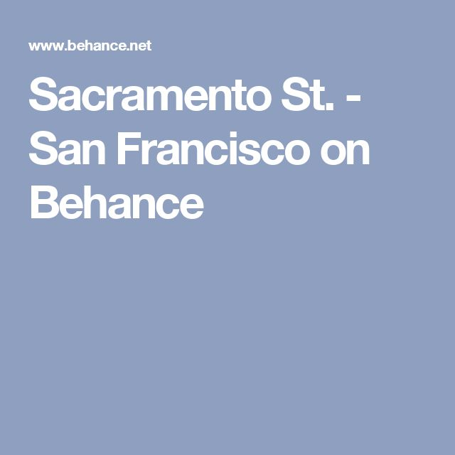 Sacramento St. - San Francisco on Behance