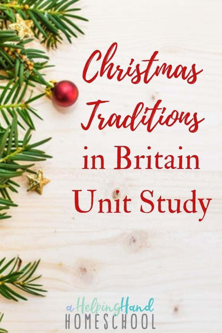 Learn About Christmas Traditions In Britain With This Fun Unit Study Great For All Ages You Ll Find Activities For H Study Unit Christmas In Britain The Unit