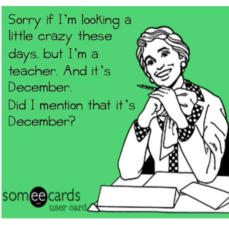 Best 15 December Teacher Humor images on Pinterest   Teacher funnies
