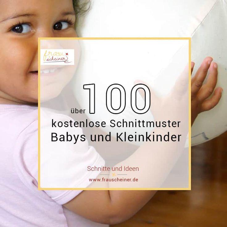 100 kostenlose Schnittmuster für Babys und Kleinkinder   – Zukünftige Projekte
