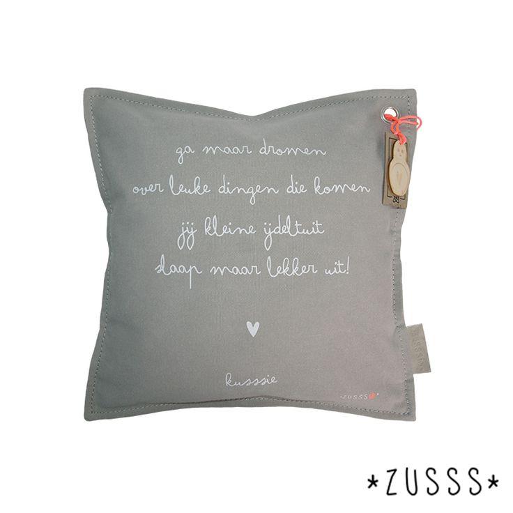 Zusssie l Kussen gedichtje ga maar dromen l http://www.zusss.nl/product/kussen-gedichtje-zusssie-ga-maar-poedergrijs/