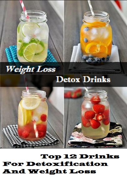Top 12 Drinks For Detoxification And Weight Loss