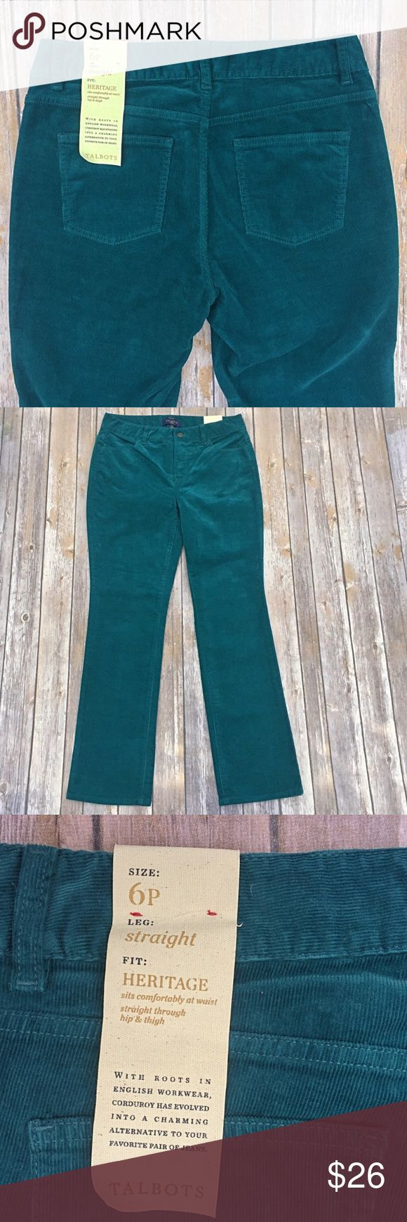 NWT Talbots bright teal corduroy jeans Awesome pair of brand-new corduroy jeans from Talbots in a beautiful and vibrant blue/green teal color.  Style is 'Heritage', which sits comfortably at the waist and is straight through the hips, thighs, and legs.  Made of 98% cotton / 2% spandex, they do have a fair amount of stretch.  NWT.  Size 6 Petite - see picture for exact measurements. Talbots Pants Straight Leg