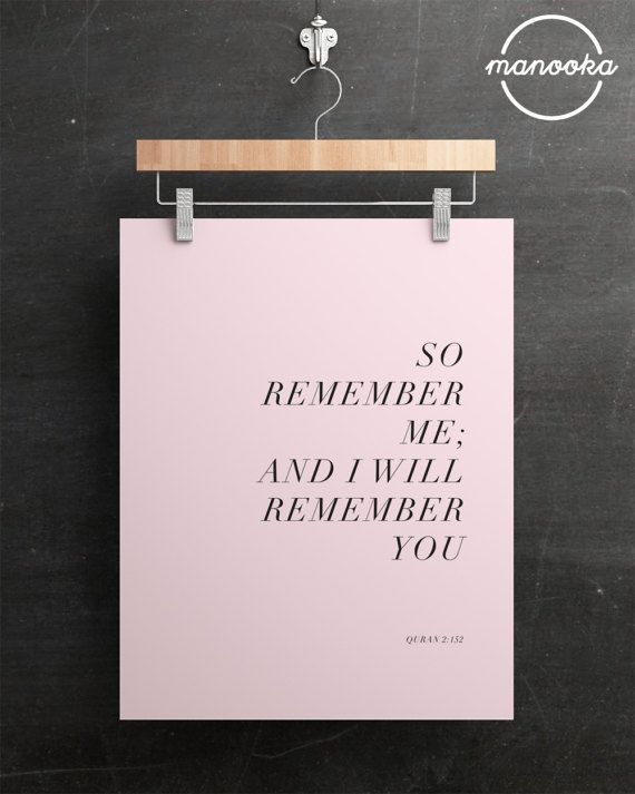 So Remember Me And I will Remember You, Typography, Minimalist, Office, Surah Baqarah, Inspirational, Quran Verse, Pink, Home, Minimalist Quote, Dorm Room, Nursery print, Nursery Decor, Printable Verse, Muslim Printable Wall Art, Islamic Printable Wall Art, Minimalist Printable poster, 16x2, A3, A4, A5, 8x10, 4x5, Minimalist poster, Typographic Quote , Quote printable, Minimalist modern wall art, Typography print, Minimalist Print  So Remember Me; And I Will Remember You - Quran 2:152  This…