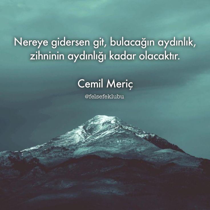 Nereye gidersen git, bulacağın aydınlık, zihninin aydınlığı kadar olacaktır.... - Cemil Meriç #sözler #anlamlısözler #güzelsözler #manalısözler #özlüsözler #alıntı #alıntılar #alıntıdır #alıntısözler #şiir #edebiyat
