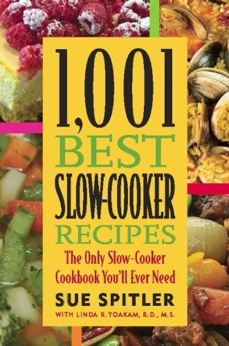 (Free Jan 6 2014) 1,001 Best Slow-Cooker Recipes: The Only Slow-Cooker Cookbook You'll Ever Need by Sue Spitler, http://www.amazon.com/dp/B004YW69B4/ref=cm_sw_r_pi_dp_utVYsb1NFTF6P