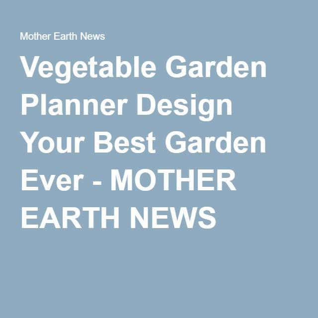 Best 25 Vegetable Garden Planner ideas on Pinterest