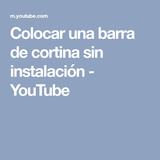 Colocar una barra de cortina sin instalación - YouTube