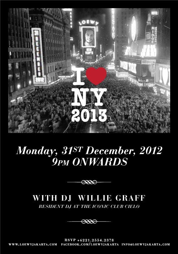 I ❤ NY 2013 with DJ #williegraff from #cieloclub #newyork at #loewyjakarta #loewyjkt #loewy #newyear #festive