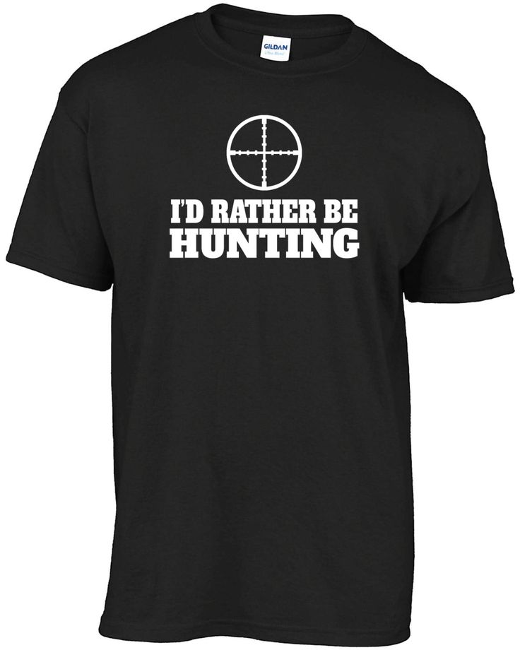 I'd rather be hunting t-shirt by Bergriver on Etsy https://www.etsy.com/listing/220209169/id-rather-be-hunting-t-shirt