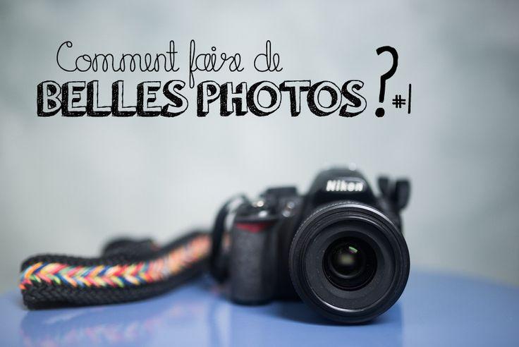 Comment faire de belles photos