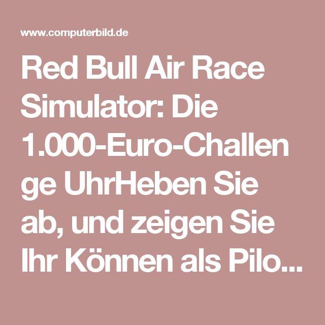 Red Bull Air Race Simulator: Die 1.000-Euro-Challenge UhrHeben Sie ab, und zeigen Sie Ihr Können als Pilot in dem spektakulären Red Bull Air Race Simulator! COMPUTER BILD fordert geübte Piloten heraus und ruft zur 1.000-Euro-Action auf. So geht's.>> Artikel...