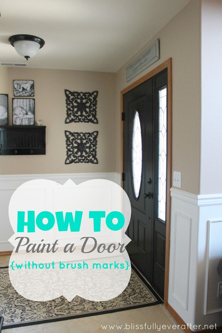 Blissfully Ever After: How to Paint a Door {without brush marks}: Projects, Decor Ideas, Paintings Doors, Black Doors, Color, Front Doors, Paintings A Doors, House, Brushes Mark