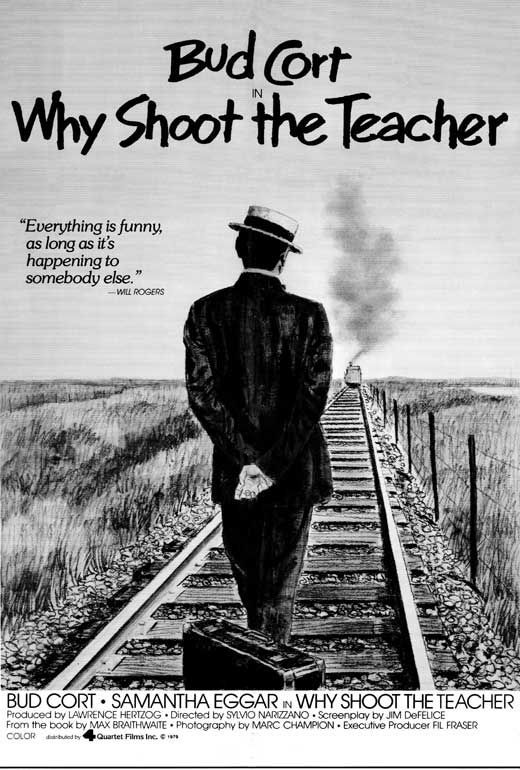 Why Shoot the Teacher? (1977) Stars: Bud Cort, Samantha Eggar, Chris Wiggins ~ Director: Silvio Narizzano  (Won a Canadian Film Award 1977)