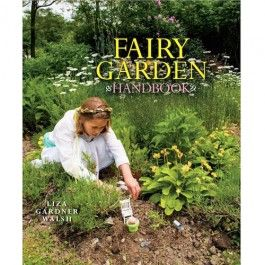 Fairy Garden Handbook. Guide for children on how to create a magical garden to attract fairies, butterflies, and hummingbirds. Gets kids outside to experience the wonder of nature! $15.95Liza Gardner, Gardner Walsh, Water Gardens, Fairies Gardens, Gardens Water, Fairies House, Flower Fairies, Gardens Handbook, Miniatures Gardens