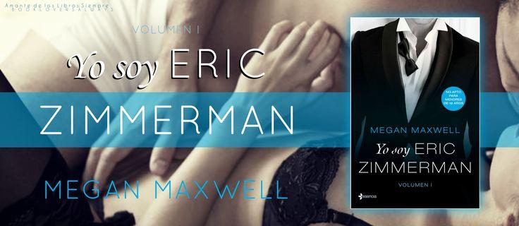 Yo soy Eric Zimmerman – Megan Maxwell – Book Lovers Always