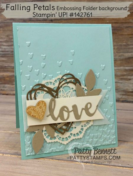 "Falling Petals embossing folder ""Love"" card featuring Stampin' Up! Occasions catalog supplies, by Patty Bennett, www.PattyStamps.com"