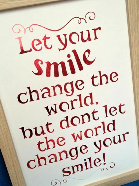 Let your smile…