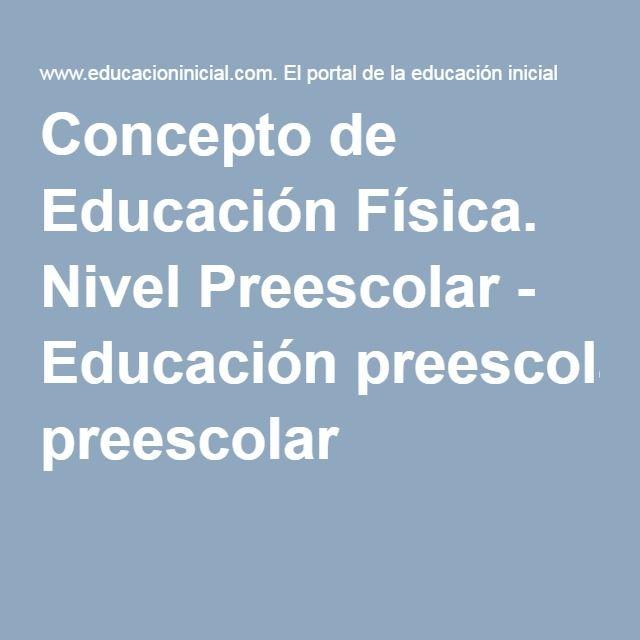 Concepto de Educación Física. Nivel Preescolar - Educación preescolar