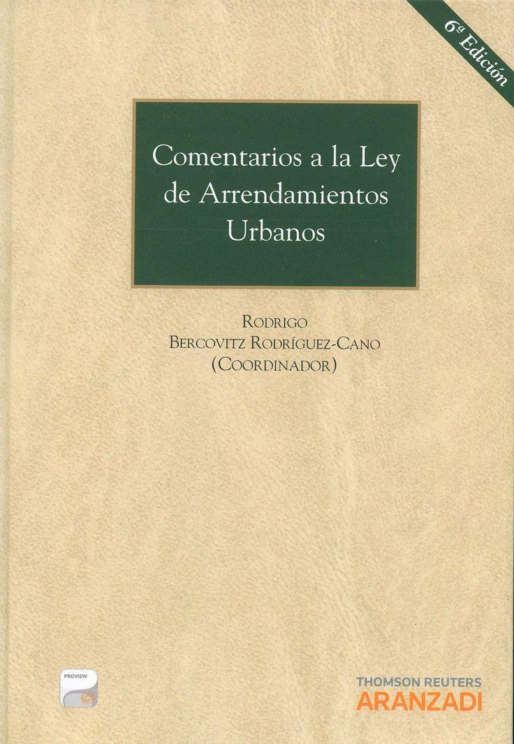Comentarios a la Ley de arrendamientos urbanos / Rodrigo Bercovitz Rodríguez-Cano (coordinador) ; autores : Joaquín Ataz López... [et al.]. -  Pamplona : Aranzadi, 2013. - 6ª ed.