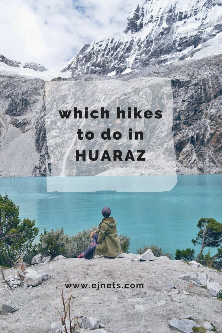 What to visit in Huaraz, Peru and what to hike there :) My travel tips for Peru and South America. www.ejnets.com #peru #southamerica #latinamerica #sudamerica #traveltips #travelling #travel #travelblog #blogger #travelblogger
