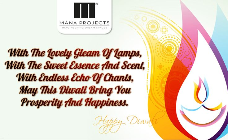 With The Lovely Gleam Of Lamps, With The Sweet Essence And Scent, With Endless Echo Of Chants, May This Diwali Bring You Prosperity And Happiness. - Wish you happy Diwali - Mana Projects