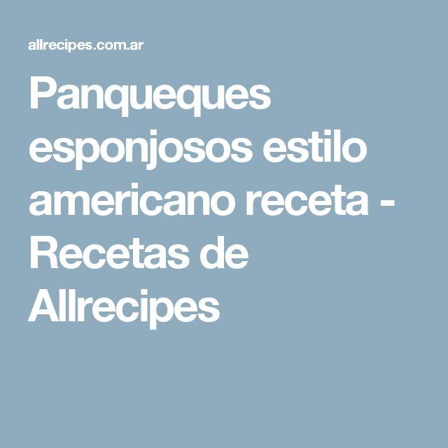 Panqueques esponjosos estilo americano receta - Recetas de Allrecipes