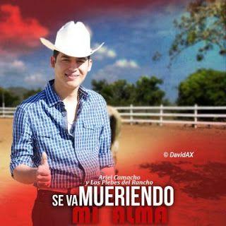 speedyfiles: Ariel Camacho y Los Plebes del Rancho – Se Va Muri...