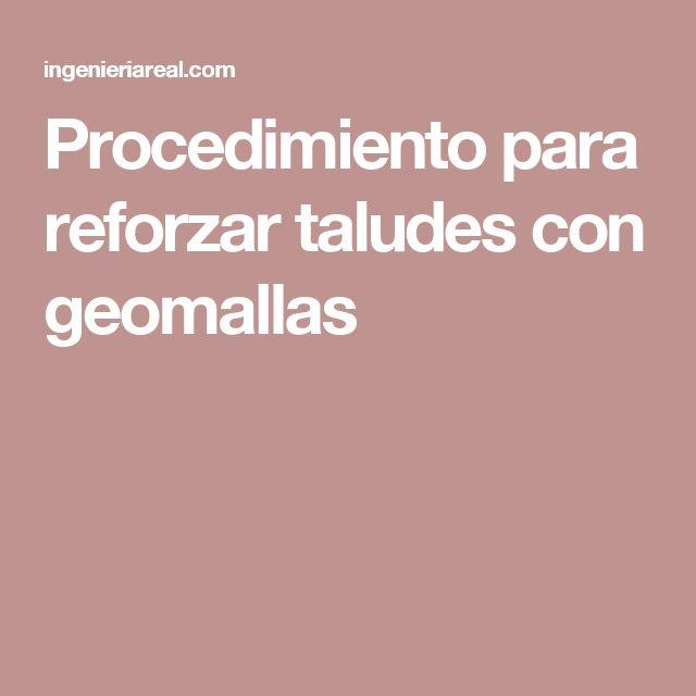 Procedimiento para reforzar taludes con geomallas