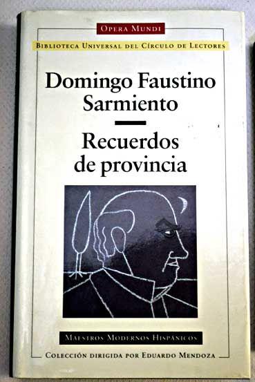 Recuerdos de provincia - Domingo Faustino Sarmiento