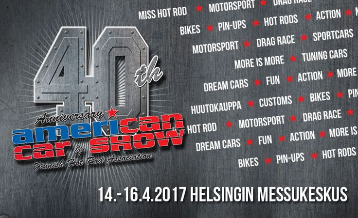 40th Anniversary American Car Show, Tuning Car Show, MC Heaven & Motorsport 2017 - Helsingin Messukeskus, Helsinki - 14. - 16.4.2017 - Tiketti