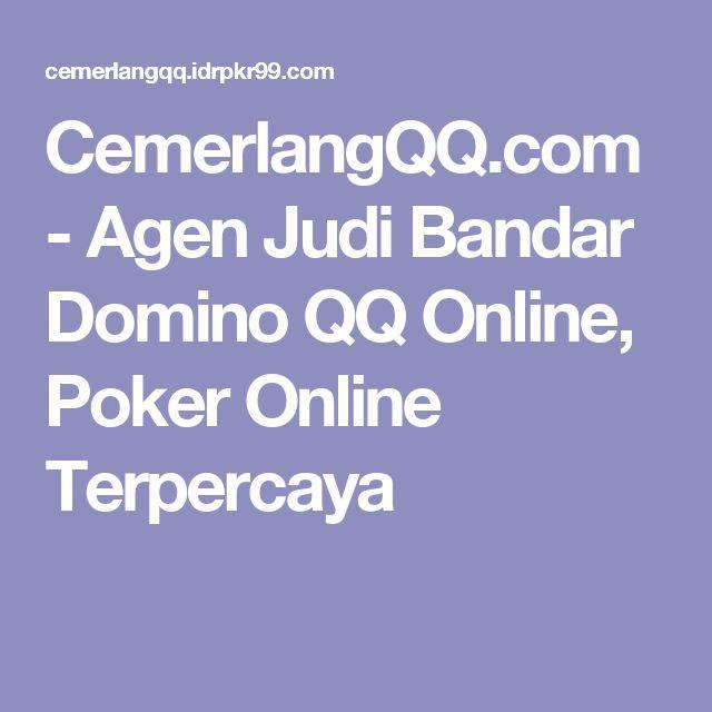 CemerlangQQ.com - Agen Judi Bandar Domino QQ Online, Poker Online Terpercaya