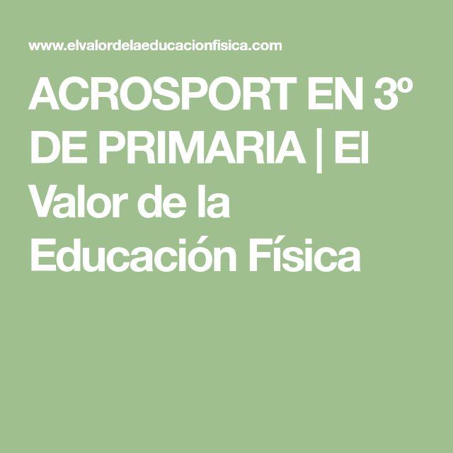 ACROSPORT EN 3º DE PRIMARIA | El Valor de la Educación Física