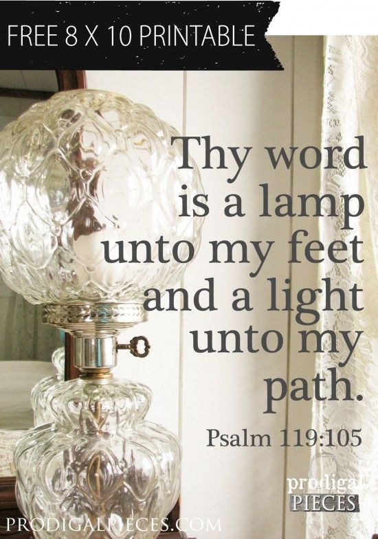 FREE 8 x 10 Printable of Psalm 119 : Thy Word is a Lamp Unto My Feet by Prodigal Pieces www.prodigalpieces.com #prodigalpieces