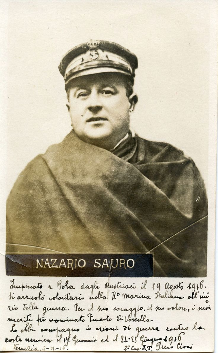 Nazario Sauro (20.9.1880 - 10.8.1916) patriota irredentista istriano, insignito di medaglia d'oro al valor militare alla memoria.