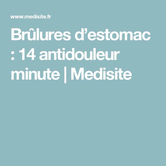 Brûlures d'estomac : 14 antidouleur minute | Medisite