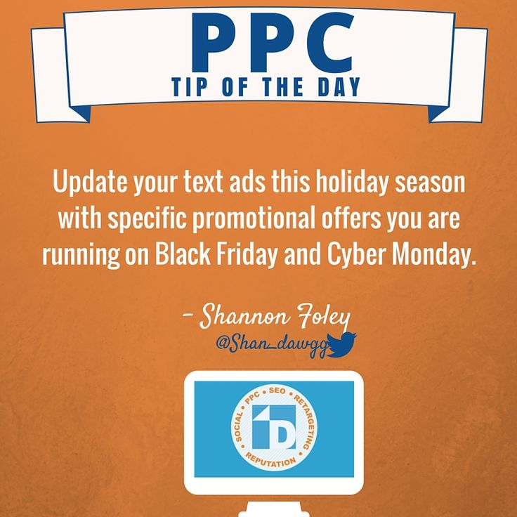 Are you ready for #BlackFriday & #CyberMonday? Don't forget to update your text ads with specific promotional offers this holiday season! #PPC