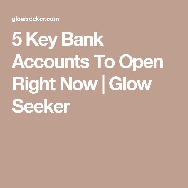 5 Key Bank Accounts To Open Right Now | Glow Seeker
